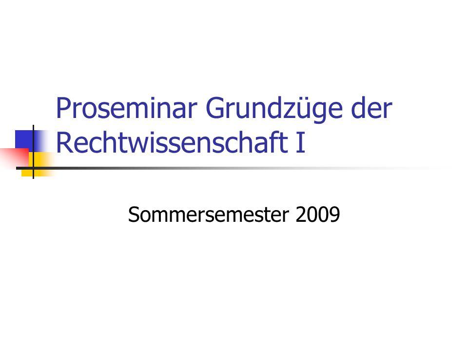 Proseminar Grundzüge der Rechtwissenschaft I Sommersemester 2009
