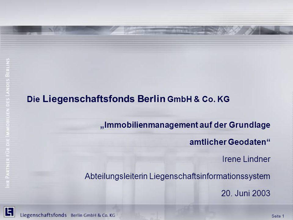 """Seite 1 Die Liegenschaftsfonds Berlin GmbH & Co. KG """"Immobilienmanagement auf der Grundlage amtlicher Geodaten"""" Irene Lindner Abteilungsleiterin Liege"""