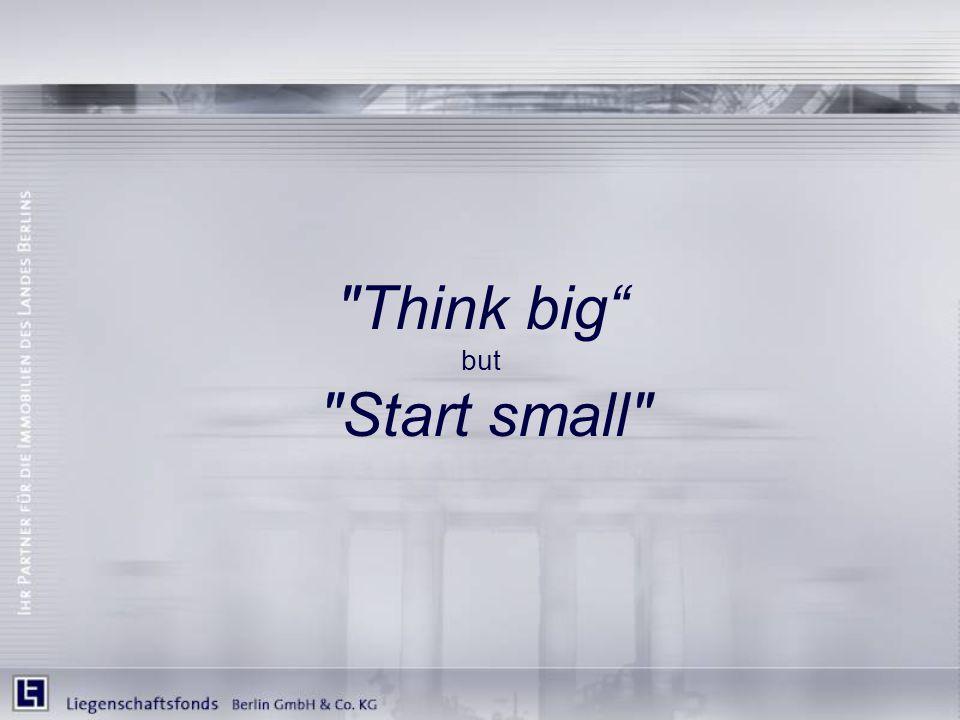 Think big but Start small