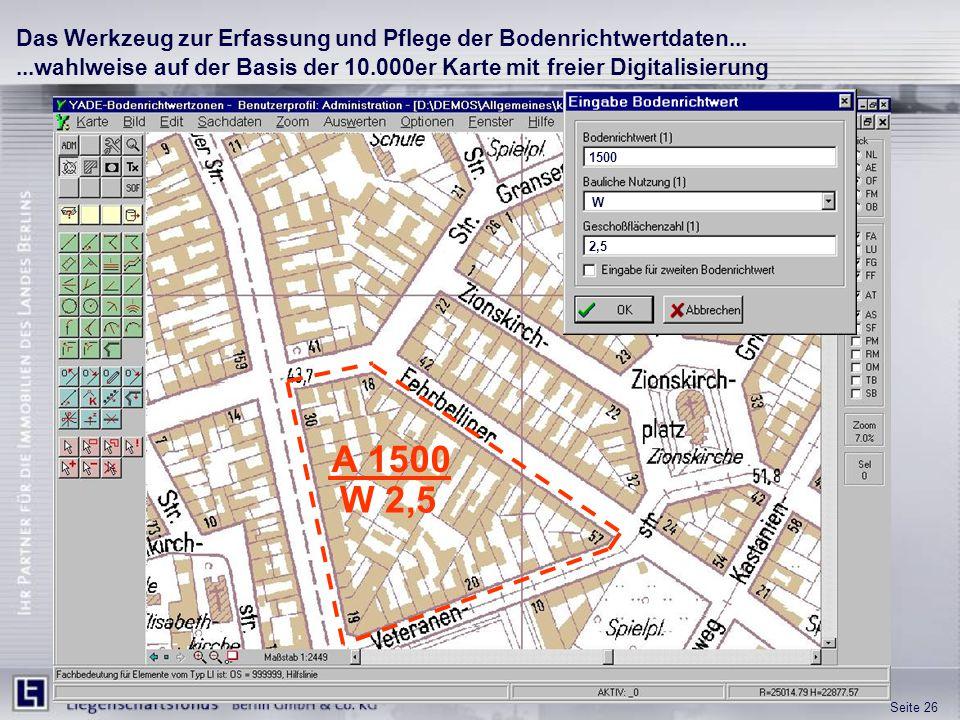 Seite 26 1500 W 2,5 A 1500 W 2,5 Das Werkzeug zur Erfassung und Pflege der Bodenrichtwertdaten......wahlweise auf der Basis der 10.000er Karte mit fre