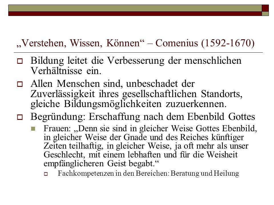 """""""Verstehen, Wissen, Können – Comenius (1592-1670)  Bildung leitet die Verbesserung der menschlichen Verhältnisse ein."""