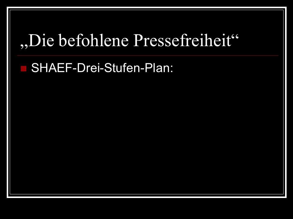 """""""Die befohlene Pressefreiheit"""" SHAEF-Drei-Stufen-Plan:"""