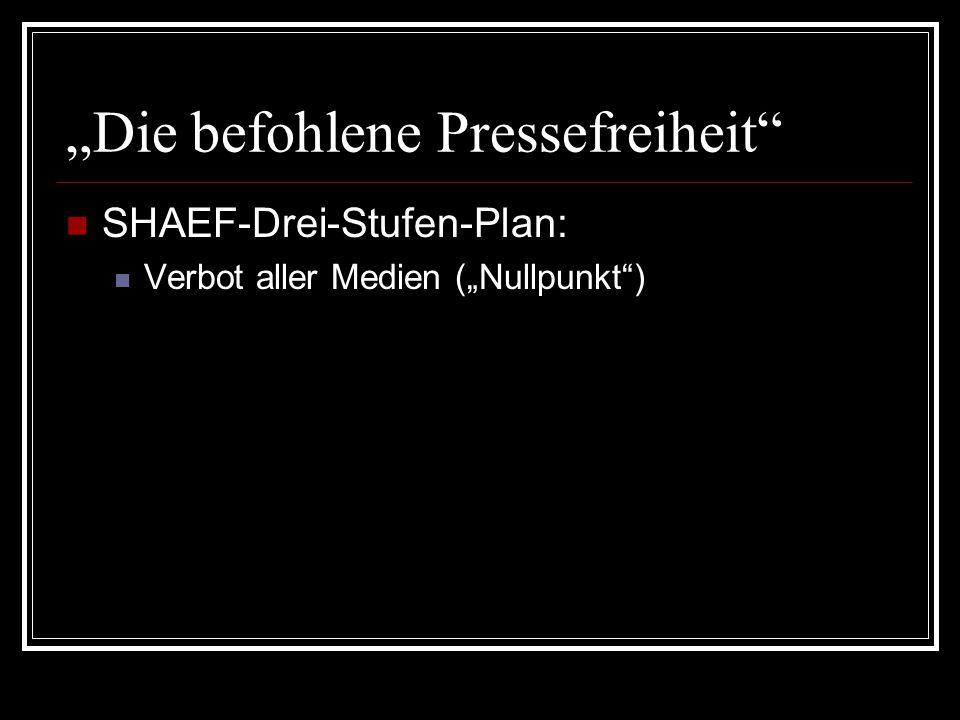 """""""Die befohlene Pressefreiheit"""" SHAEF-Drei-Stufen-Plan: Verbot aller Medien (""""Nullpunkt"""")"""