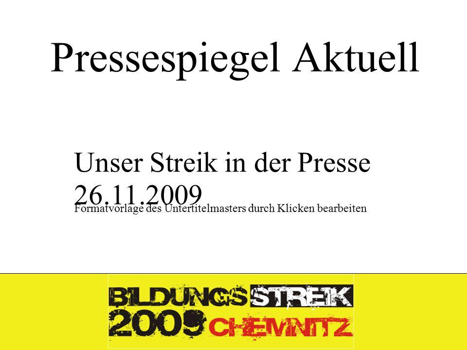 Formatvorlage des Untertitelmasters durch Klicken bearbeiten 26.11.09 Pressespiegel Aktuell Unser Streik in der Presse 26.11.2009