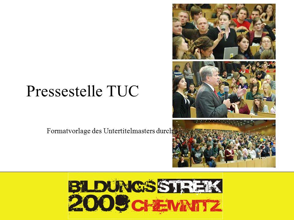 Formatvorlage des Untertitelmasters durch Klicken bearbeiten 26.11.09 Pressestelle TUC