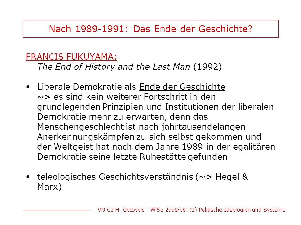 Nach 1989-1991: Das Ende der Geschichte? FRANCIS FUKUYAMA: The End of History and the Last Man (1992) Liberale Demokratie als Ende der Geschichte ~> e