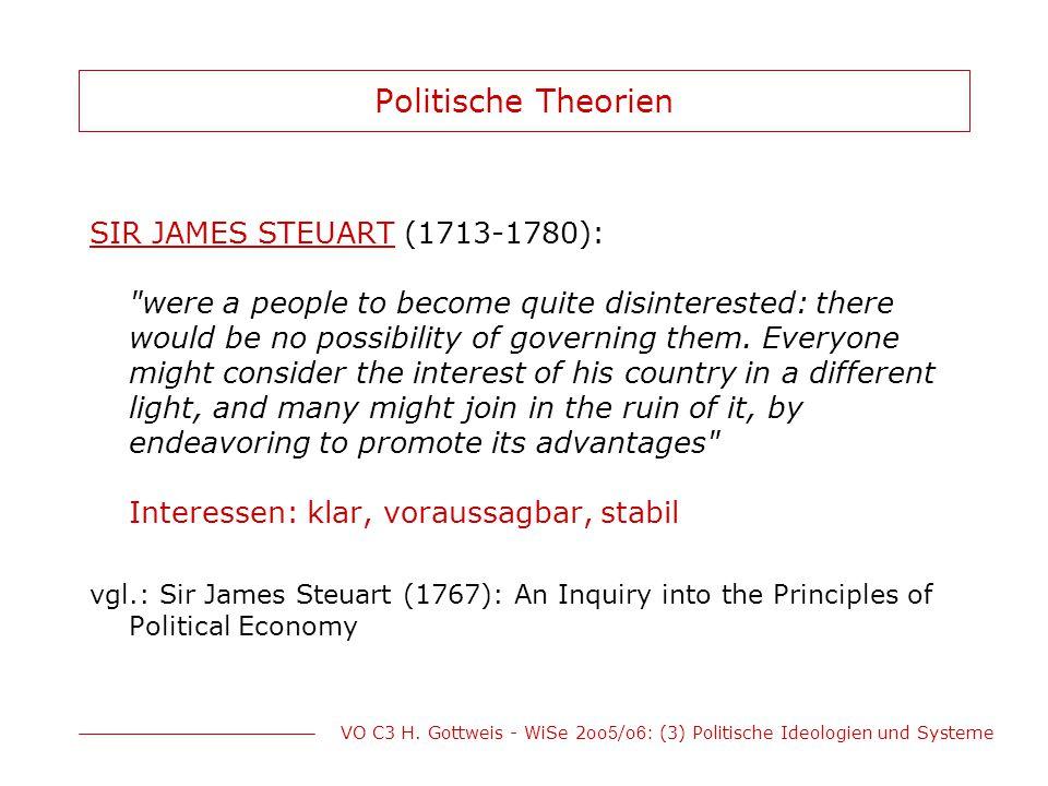 VO C3 H. Gottweis - WiSe 2oo 5 /o 6 : (3) Politische Ideologien und Systeme Politische Theorien SIR JAMES STEUART (1713-1780):