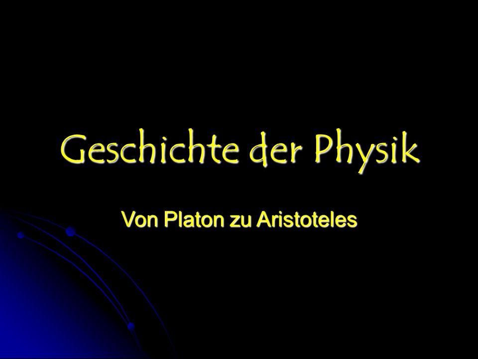 Geschichte der Physik Von Platon zu Aristoteles