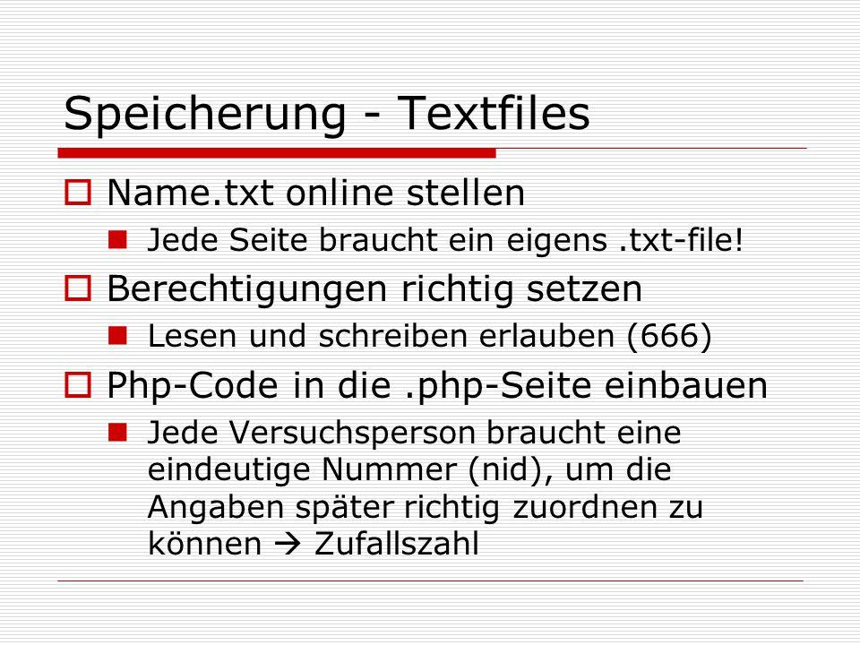 Speicherung - Textfiles  Name.txt online stellen Jede Seite braucht ein eigens.txt-file.