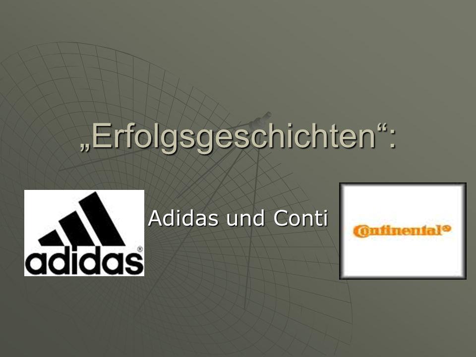 """""""Erfolgsgeschichten : Adidas und Conti"""