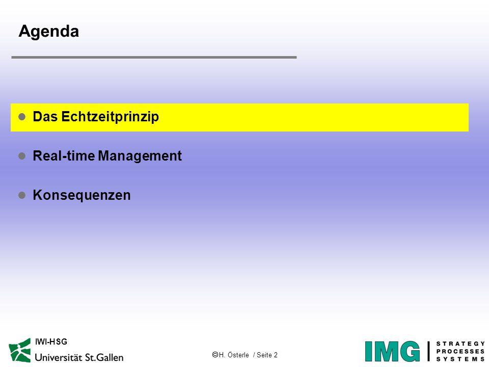  H. Österle / Seite 2 IWI-HSG Agenda l Das Echtzeitprinzip l Real-time Management l Konsequenzen