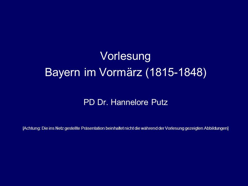 Vorlesung Bayern im Vormärz (1815-1848) PD Dr.