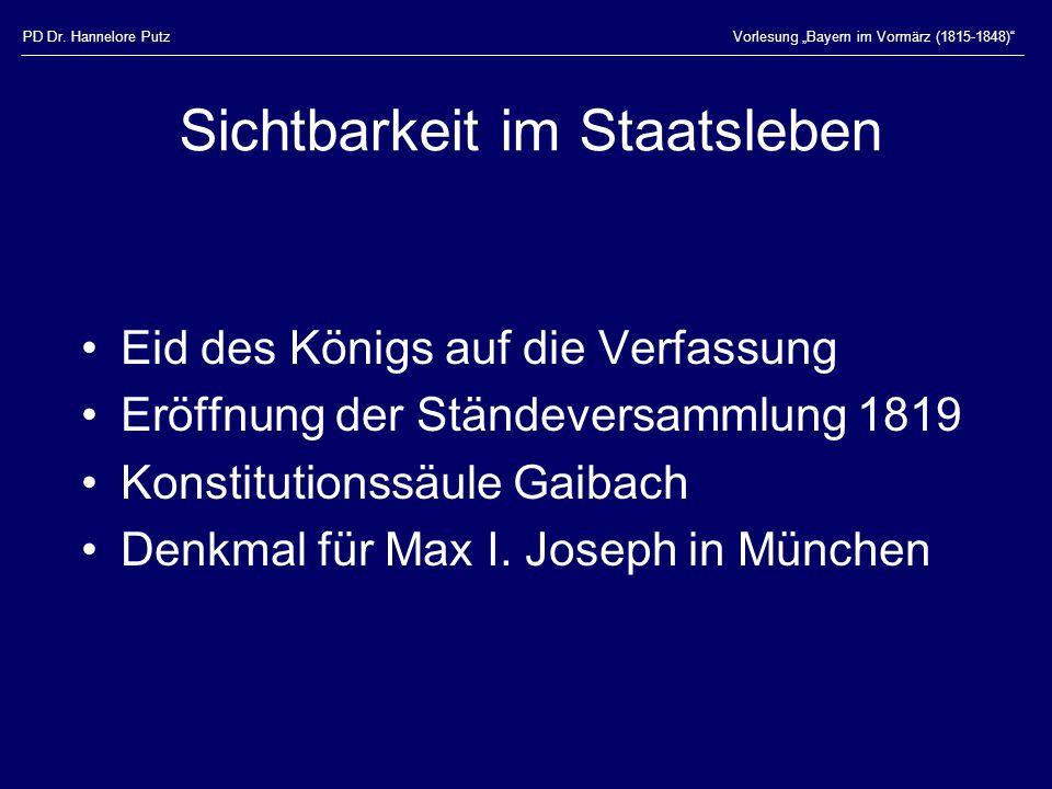 """PD Dr. Hannelore PutzVorlesung """"Bayern im Vormärz (1815-1848)"""" Sichtbarkeit im Staatsleben Eid des Königs auf die Verfassung Eröffnung der Ständeversa"""