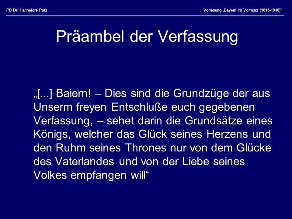 """PD Dr. Hannelore PutzVorlesung """"Bayern im Vormärz (1815-1848)"""" Präambel der Verfassung """"[...] Baiern! – Dies sind die Grundzüge der aus Unserm freyen"""