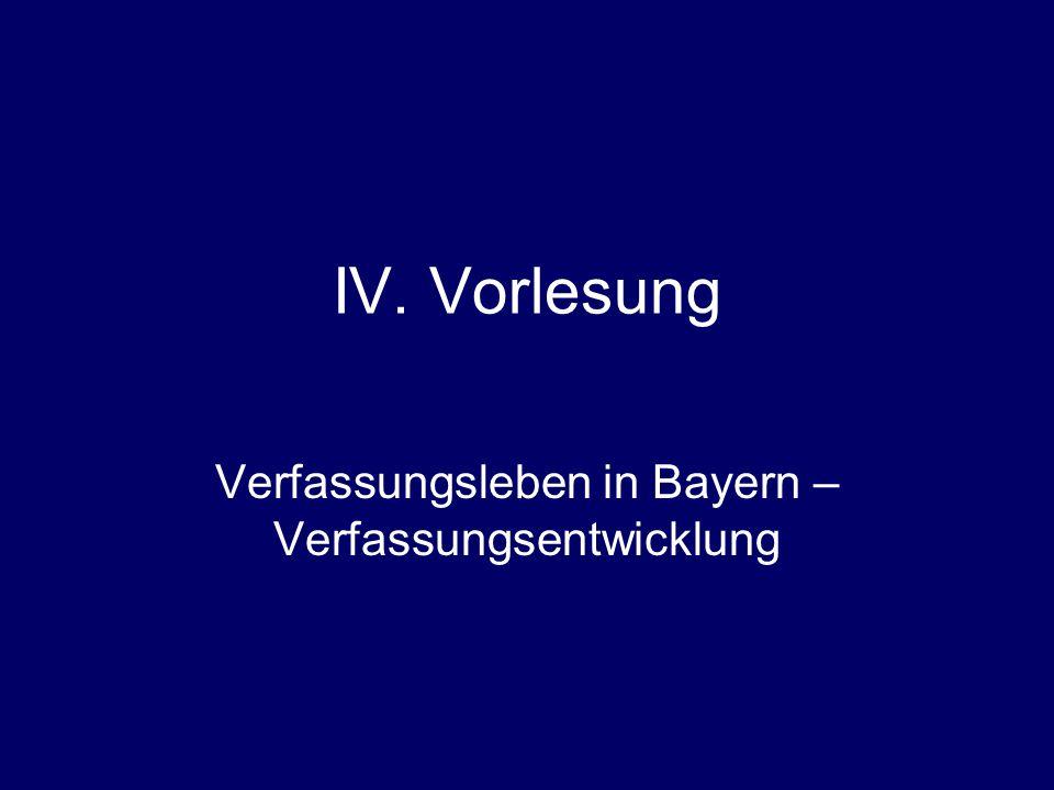 IV. Vorlesung Verfassungsleben in Bayern – Verfassungsentwicklung