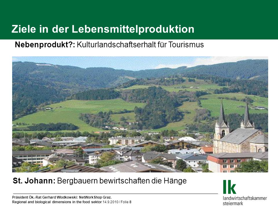 Präsident Ök.-Rat Gerhard Wlodkowski: NetWorkShop Graz. Regional and biological dimensions in the food sektor 14.9.2010 / Folie 8 Ziele in der Lebensm