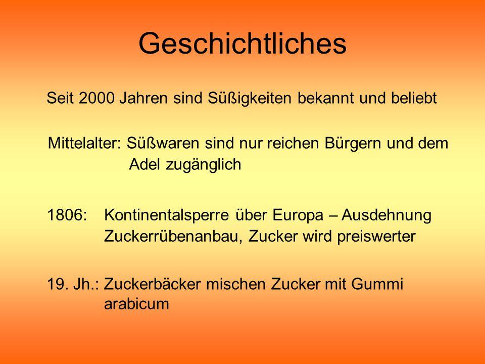 Geschichtliches Mittelalter: Süßwaren sind nur reichen Bürgern und dem Adel zugänglich 19.