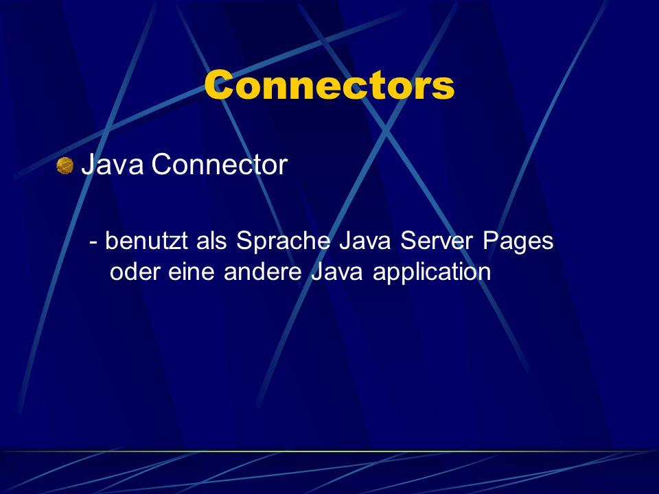Connectors Servlet Connector - dieser Connector ist der Standard Connector in ArcIMS - benutzt die Sprache von ArcIMS, ArcXML, um von den Web Server zum Application Server zu kommunizieren