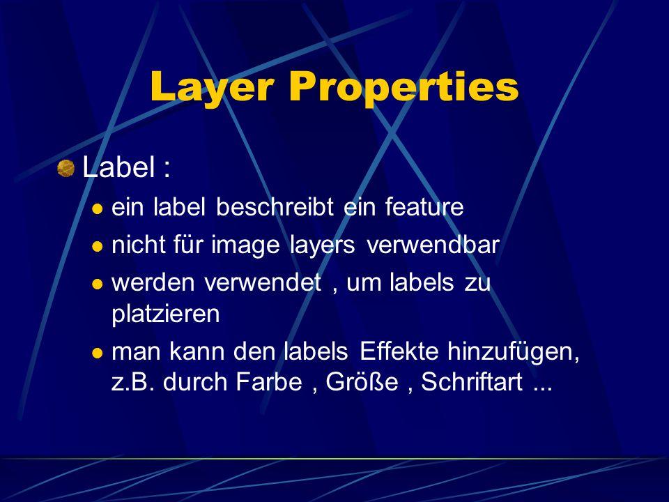 Layer Properties Symbols: Eigenschaften der Symbole können hier verändert werden. Größe, Farbe und Stil ( z.B. gestrichelte Linien). es können images