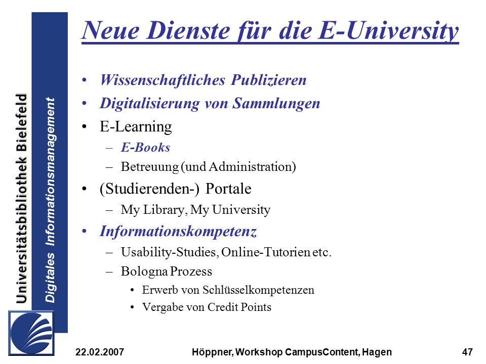 Digitales Informationsmanagement 22.02.2007Höppner, Workshop CampusContent, Hagen47 Neue Dienste für die E-University Wissenschaftliches Publizieren D