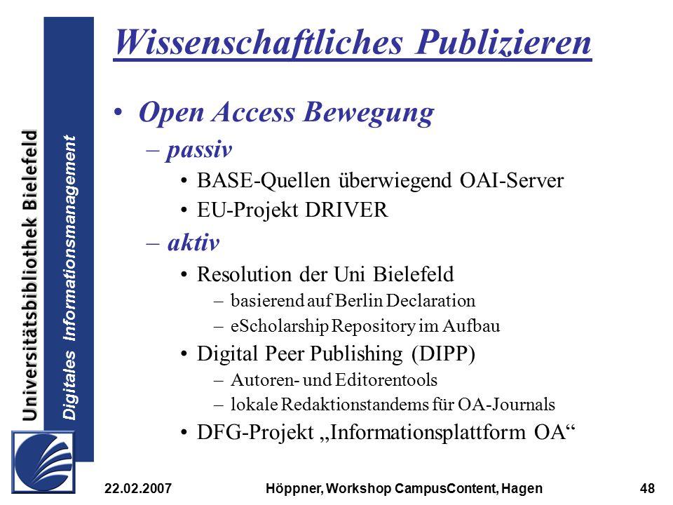 Digitales Informationsmanagement 22.02.2007Höppner, Workshop CampusContent, Hagen48 Wissenschaftliches Publizieren Open Access Bewegung –passiv BASE-Q
