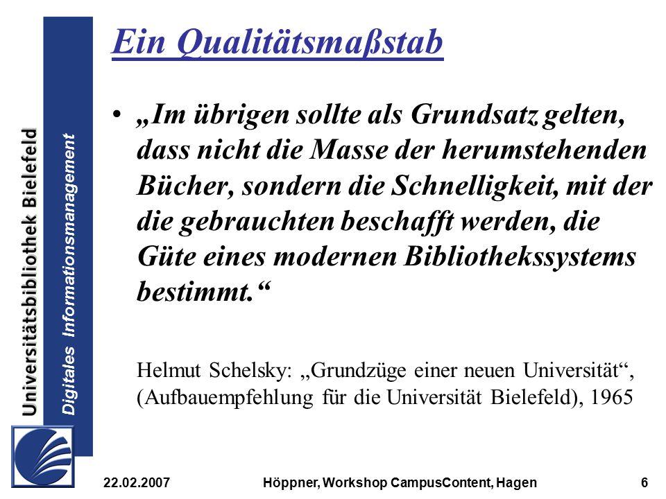 """Digitales Informationsmanagement 22.02.2007Höppner, Workshop CampusContent, Hagen6 Ein Qualitätsmaßstab """"Im übrigen sollte als Grundsatz gelten, dass"""