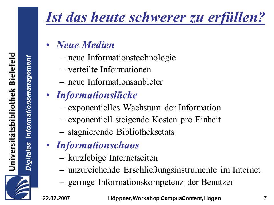 Digitales Informationsmanagement 22.02.2007Höppner, Workshop CampusContent, Hagen7 Ist das heute schwerer zu erfüllen? Neue Medien –neue Informationst