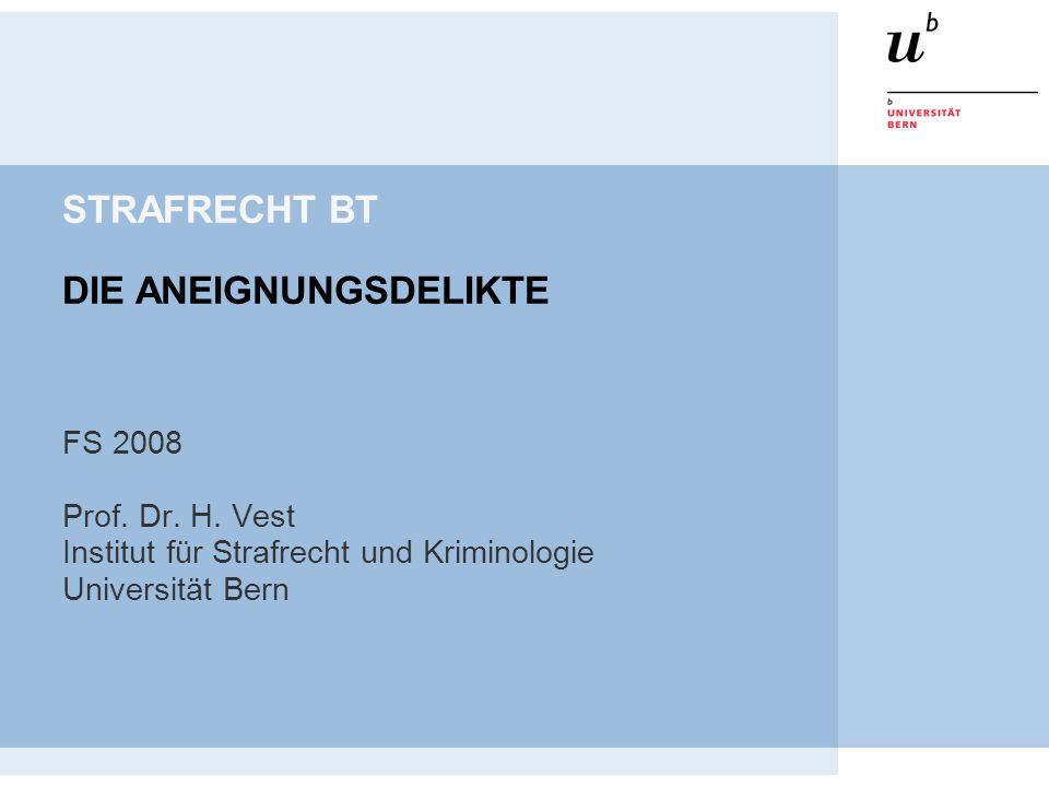 STRAFRECHT BT DIE ANEIGNUNGSDELIKTE FS 2008 Prof. Dr.