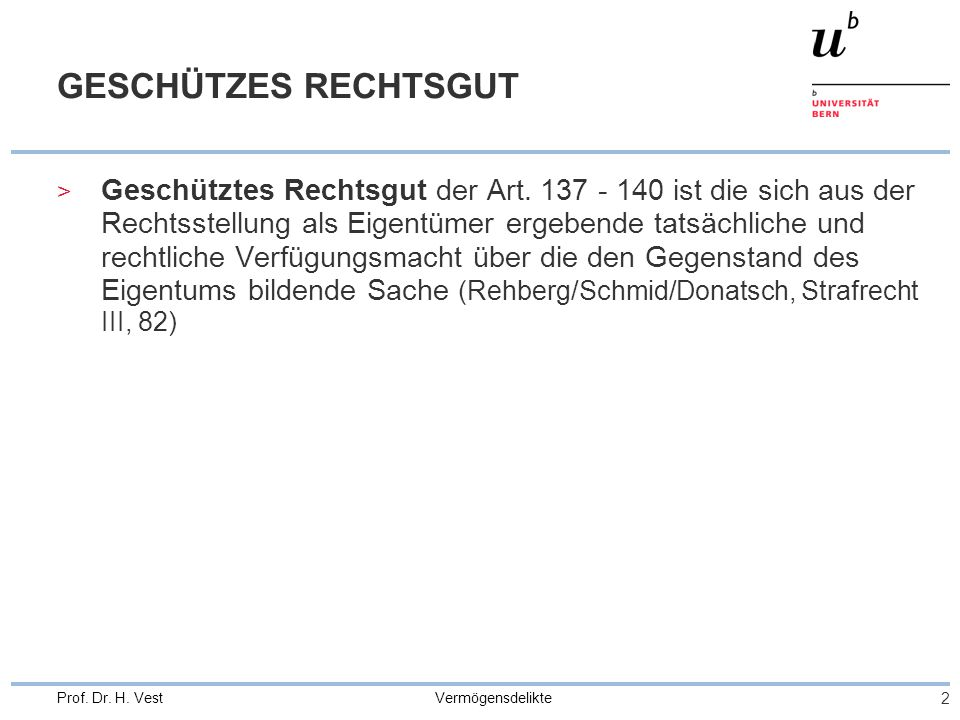Vermögensdelikte 2 Prof. Dr. H. Vest GESCHÜTZES RECHTSGUT > Geschütztes Rechtsgut der Art.