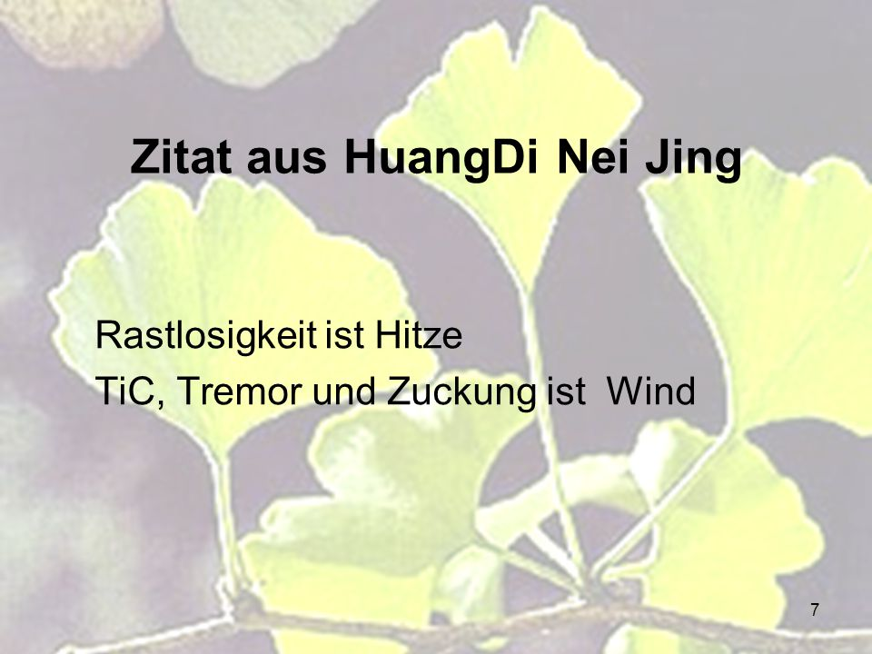 7 Zitat aus HuangDi Nei Jing Rastlosigkeit ist Hitze TiC, Tremor und Zuckung ist Wind