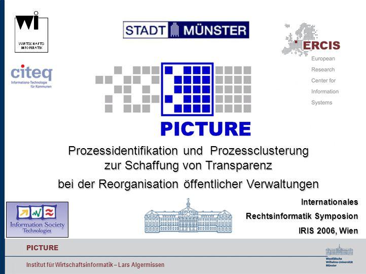 PICTURE Institut für Wirtschaftsinformatik – Lars Algermissen Prozessidentifikation und Prozessclusterung zur Schaffung von Transparenz bei der Reorga