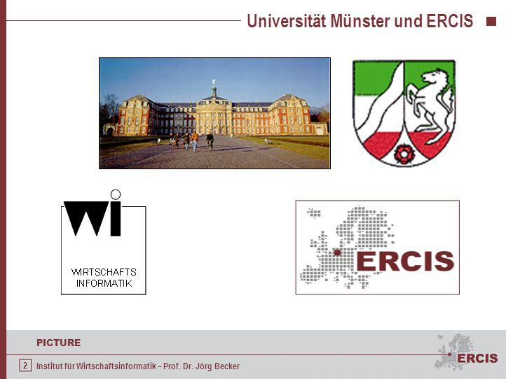 2 PICTURE Institut für Wirtschaftsinformatik – Prof. Dr. Jörg Becker Universität Münster und ERCIS