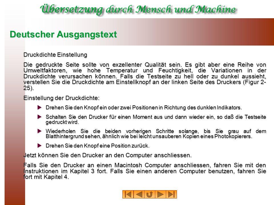 Deutscher Ausgangstext Druckdichte Einstellung Die gedruckte Seite sollte von exzellenter Qualit ä t sein. Es gibt aber eine Reihe von Umweltfaktoren,