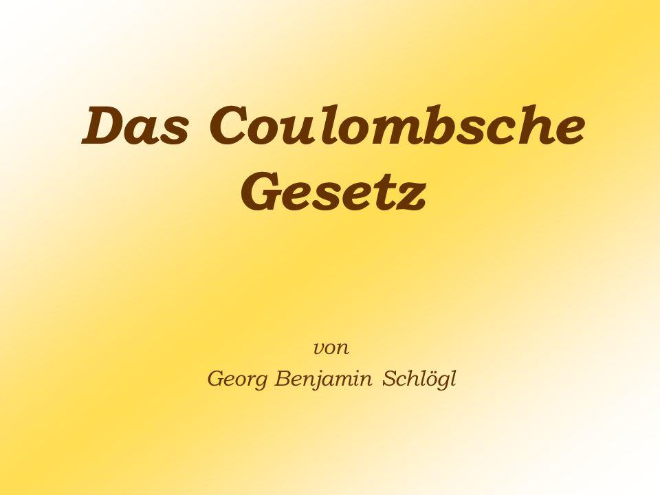 Das Coulombsche Gesetz von Georg Benjamin Schlögl