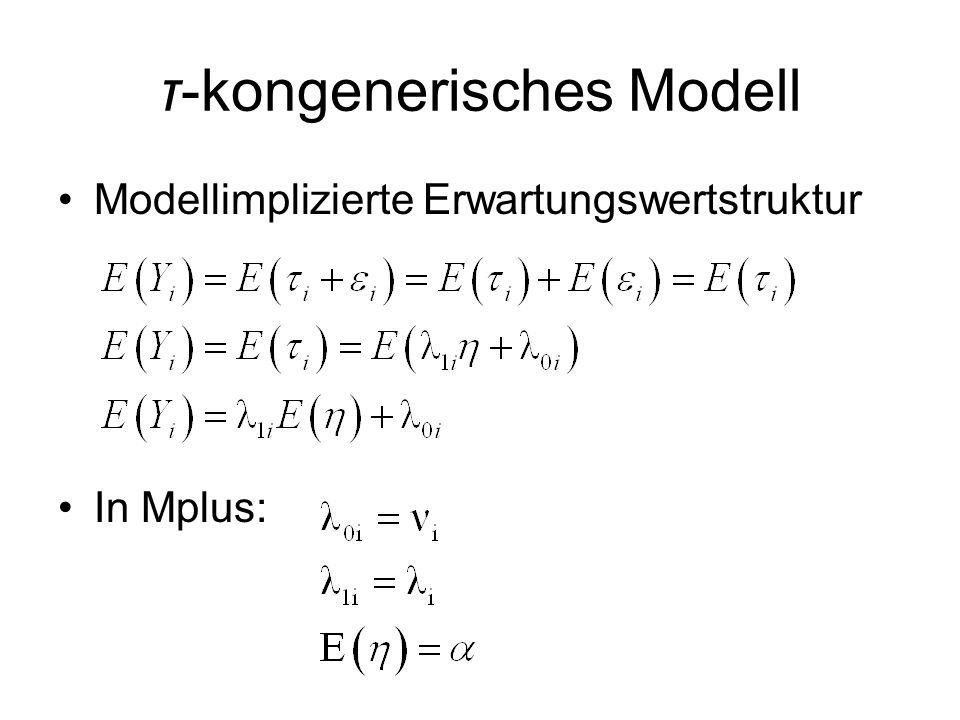τ-kongenerisches Modell Modellimplizierte Erwartungswertstruktur In Mplus: