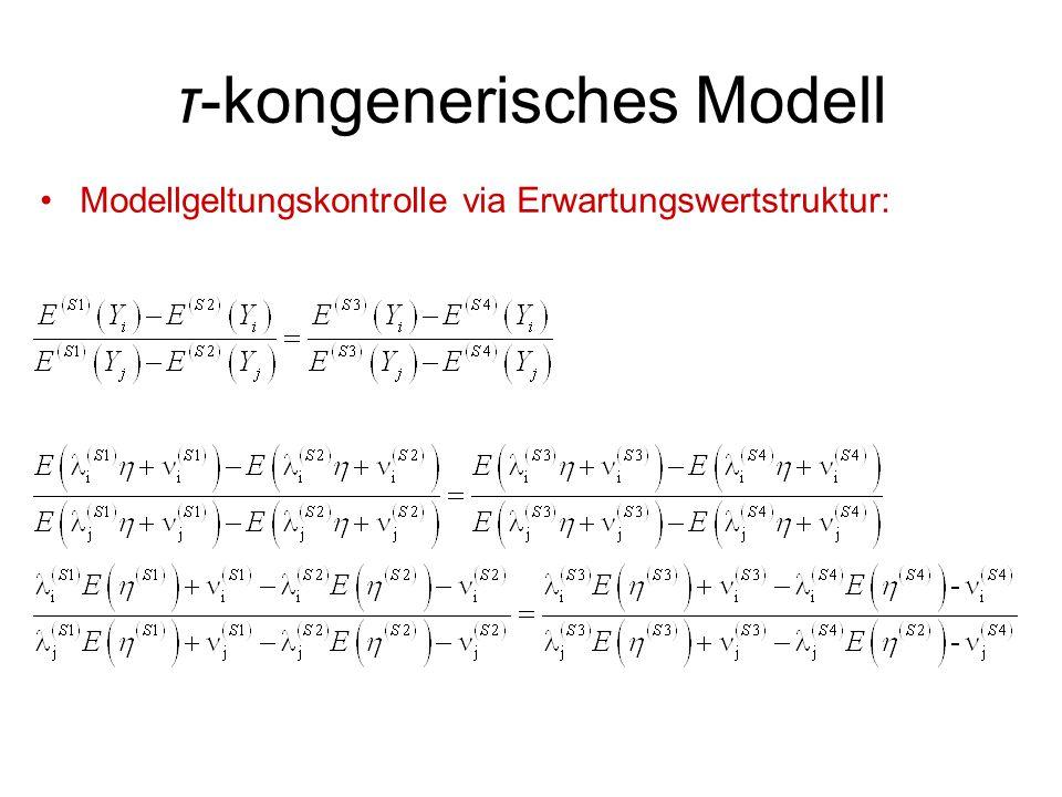 τ-kongenerisches Modell Modellgeltungskontrolle via Erwartungswertstruktur: