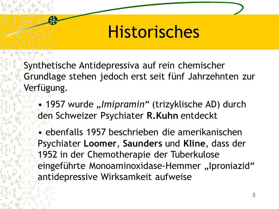 6 Entwicklungsgeschichte der AD 1957 Trizyklische AD Imipramin, Amitriptylin Modifizierte trizykl.