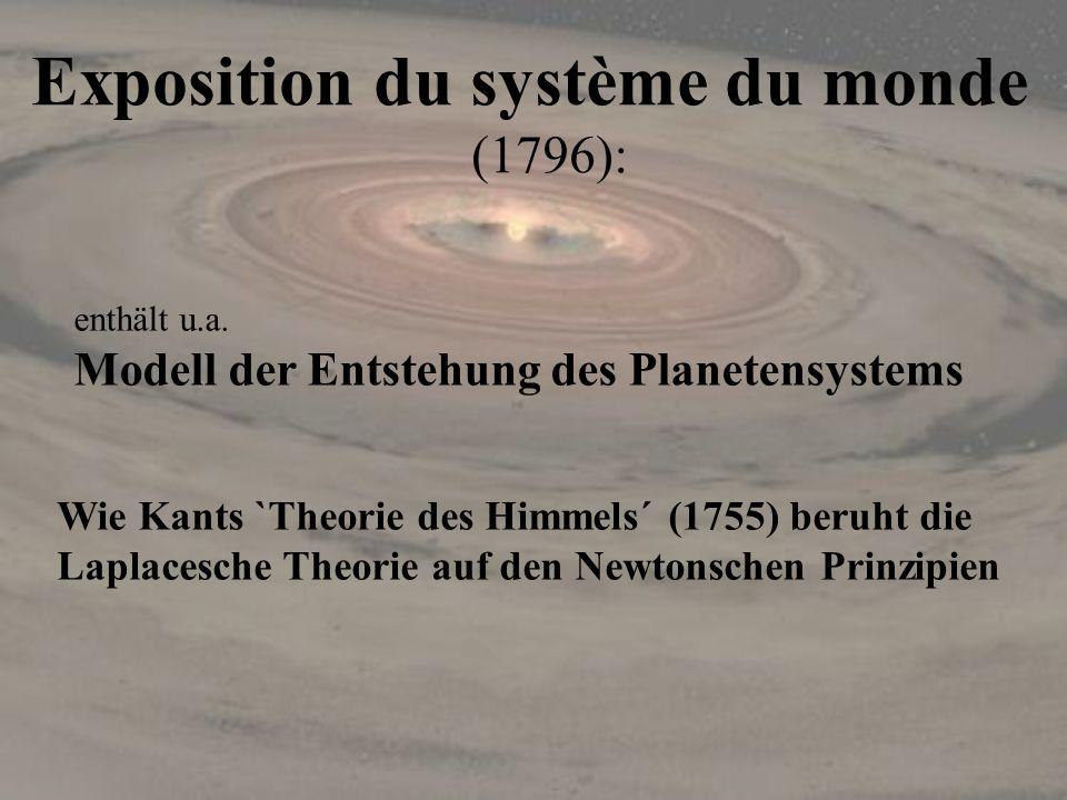 Exposition du système du monde (1796): Wie Kants `Theorie des Himmels´ (1755) beruht die Laplacesche Theorie auf den Newtonschen Prinzipien enthält u.