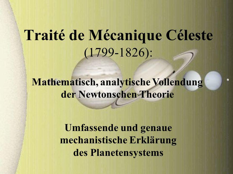 Traité de Mécanique Céleste (1799-1826): Umfassende und genaue mechanistische Erklärung des Planetensystems Mathematisch, analytische Vollendung der N