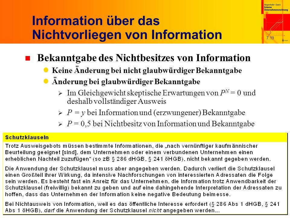 7.19 Information über das Nichtvorliegen von Information n Bekanntgabe des Nichtbesitzes von Information Keine Änderung bei nicht glaubwürdiger Bekann