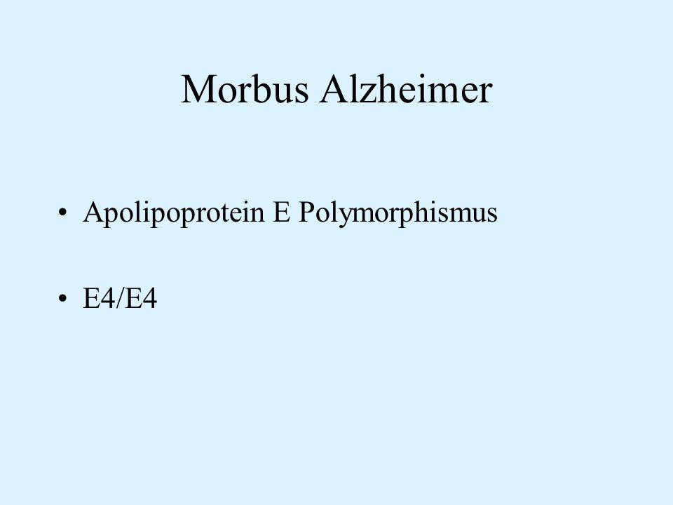 Morbus Alzheimer Apolipoprotein E Polymorphismus E4/E4