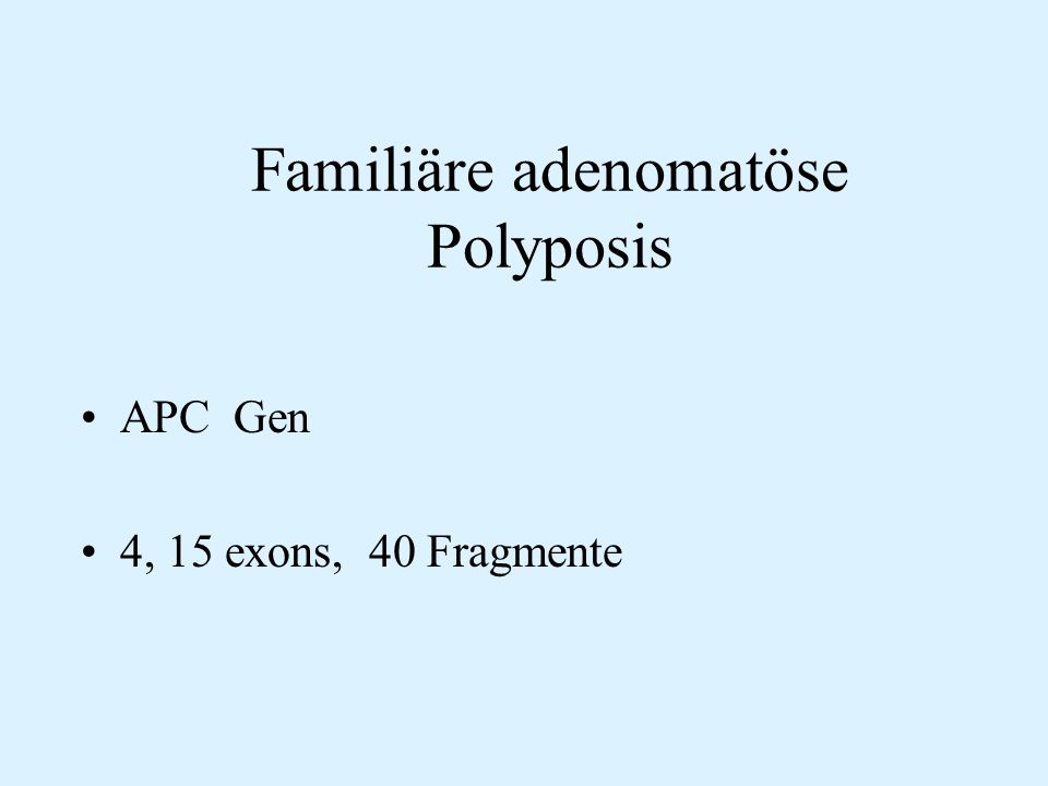 Familiäre adenomatöse Polyposis APC Gen 4, 15 exons, 40 Fragmente