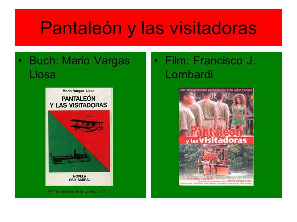 Pantaleón y las visitadoras Buch: Mario Vargas Llosa Primera edición de la novela. 1973 Film: Francisco J. Lombardi