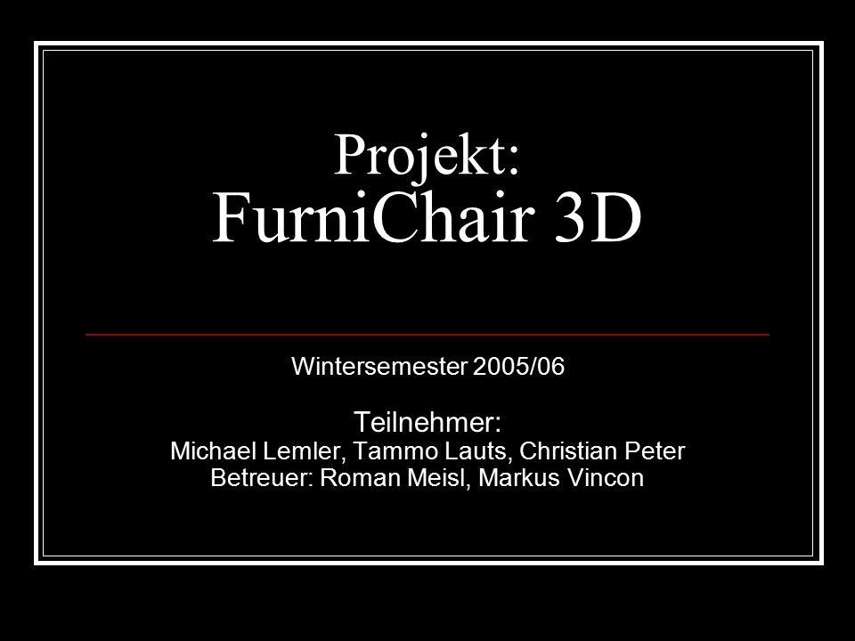 Ziele / Idee (1) Möbel, hier zunächst nur Stühle, sollen dreidimensional im Internet auf einer Webseite dargestellt werden können.