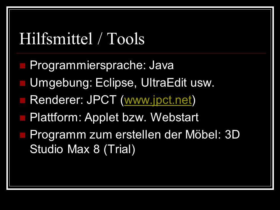 Hilfsmittel / Tools Programmiersprache: Java Umgebung: Eclipse, UltraEdit usw.