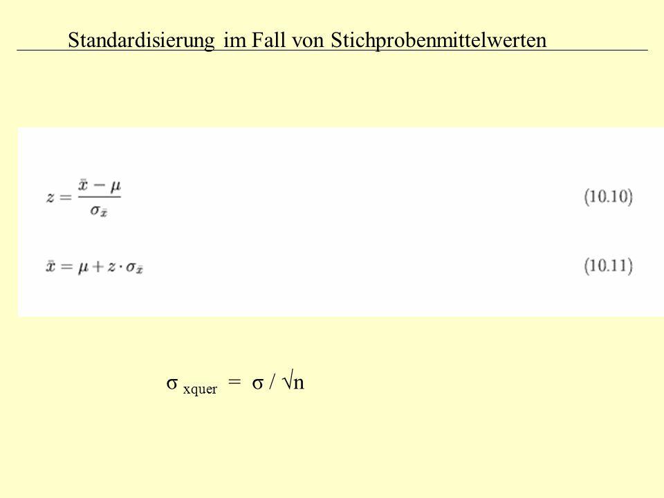 Standardisierung im Fall von Stichprobenmittelwerten σ xquer = σ / √n