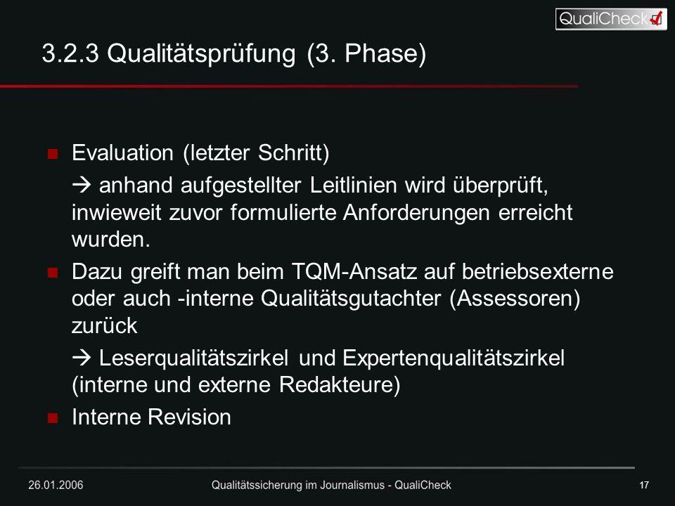 26.01.200617 3.2.3 Qualitätsprüfung (3. Phase) Evaluation (letzter Schritt)  anhand aufgestellter Leitlinien wird überprüft, inwieweit zuvor formulie