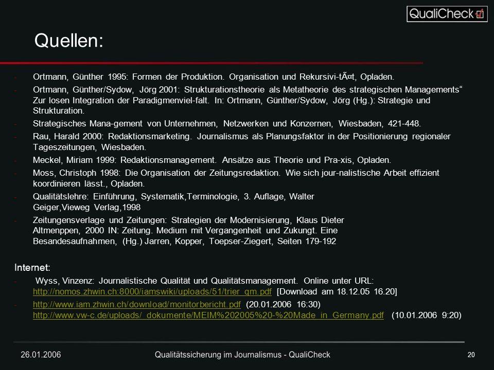 26.01.200620 Quellen: - Ortmann, Günther 1995: Formen der Produktion. Organisation und Rekursivi-tät, Opladen. - Ortmann, Günther/Sydow, Jörg 2001: S