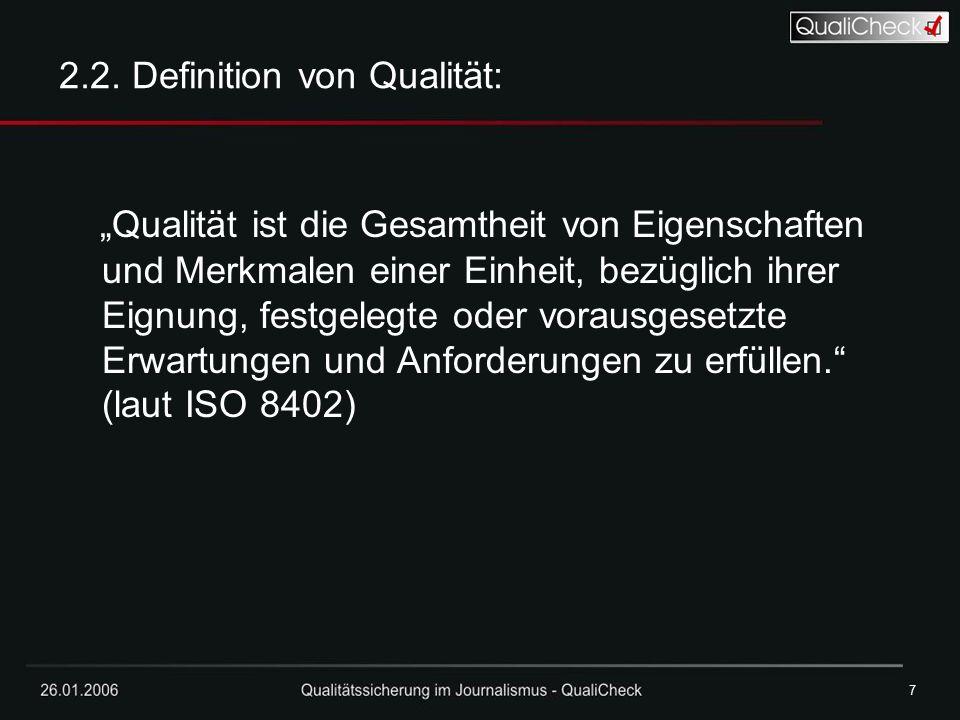 """26.01.20067 7 2.2. Definition von Qualität: """"Qualität ist die Gesamtheit von Eigenschaften und Merkmalen einer Einheit, bezüglich ihrer Eignung, festg"""