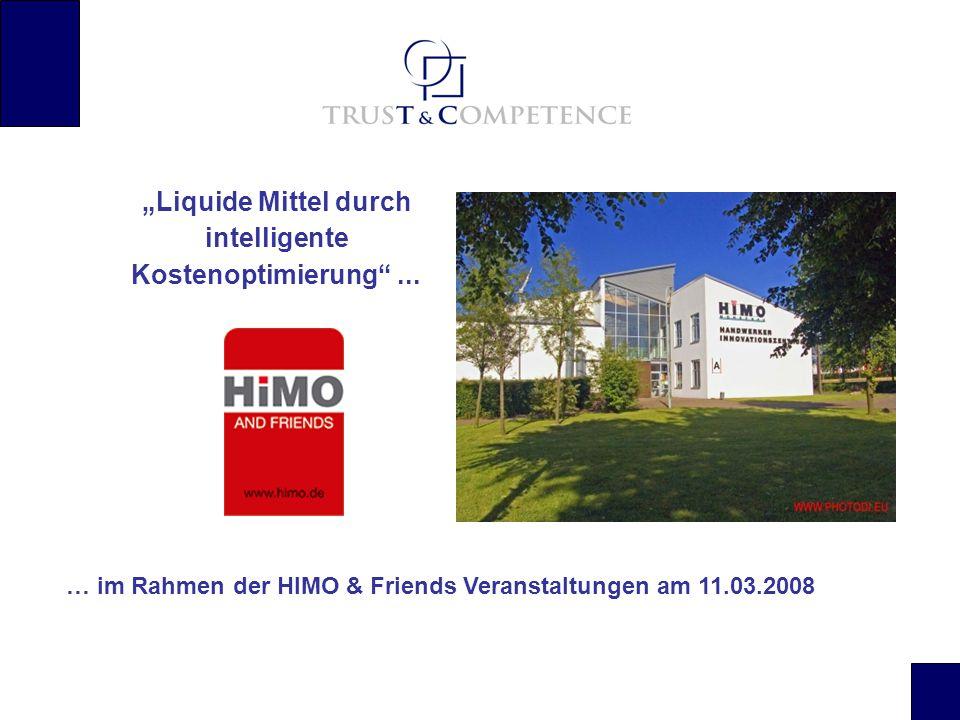 """… im Rahmen der HIMO & Friends Veranstaltungen am 11.03.2008 """"Liquide Mittel durch intelligente Kostenoptimierung ..."""